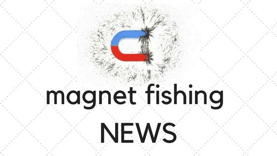 magnet fishing NEWs